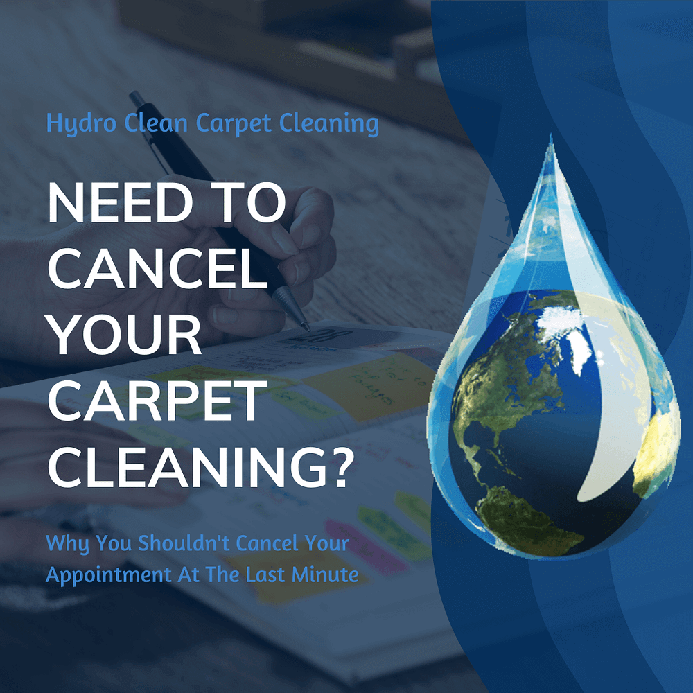 featured image need to cancel your carpet cleaning